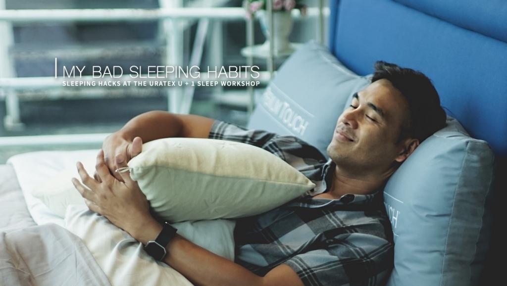 My Bad Sleeping Habits + Sleeping Hacks at the Uratex U + 1 Sleep Workshop