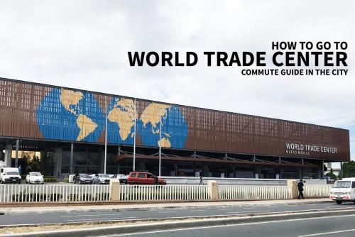 Commuting Guide: How to go to World Trade Center Manila