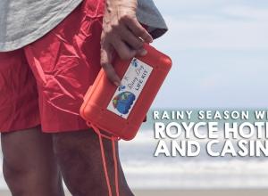 Rainy Season with Royce Hotel and Casino