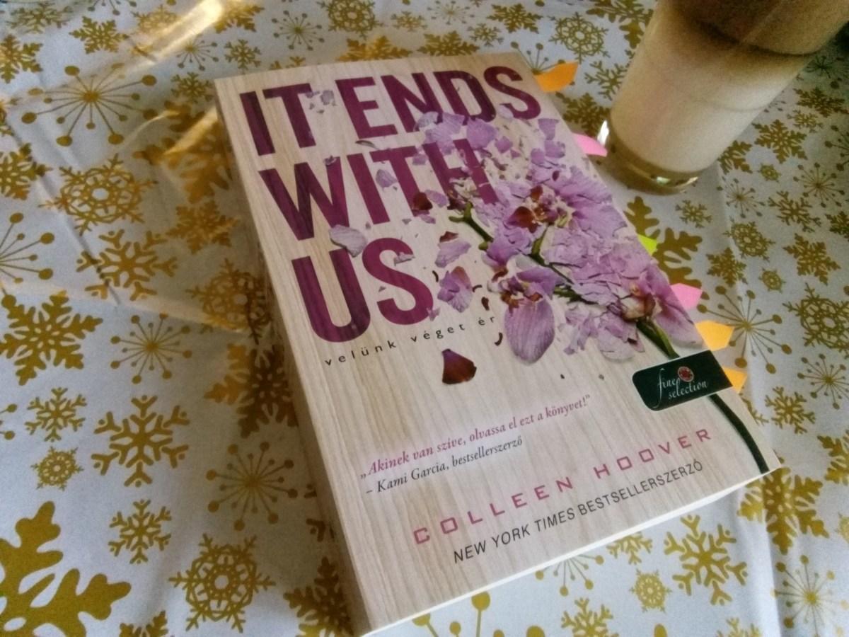 Az élet nem csak fekete vagy fehér, Colleen Hoover ismét megmutatta - It Ends With Us - Velünk véget ér ajánlója