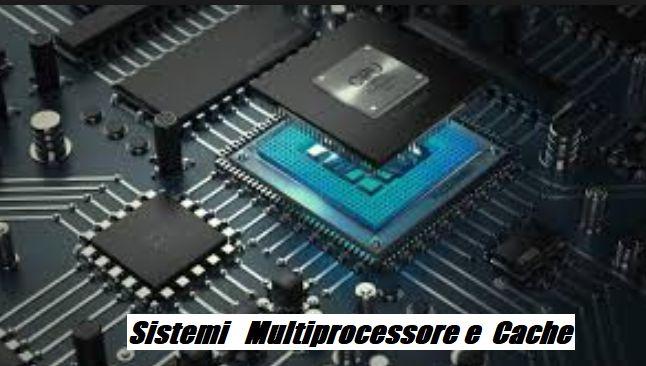 Esempio schema di Multiprocessore con Cache per l'elaborazione dei datit