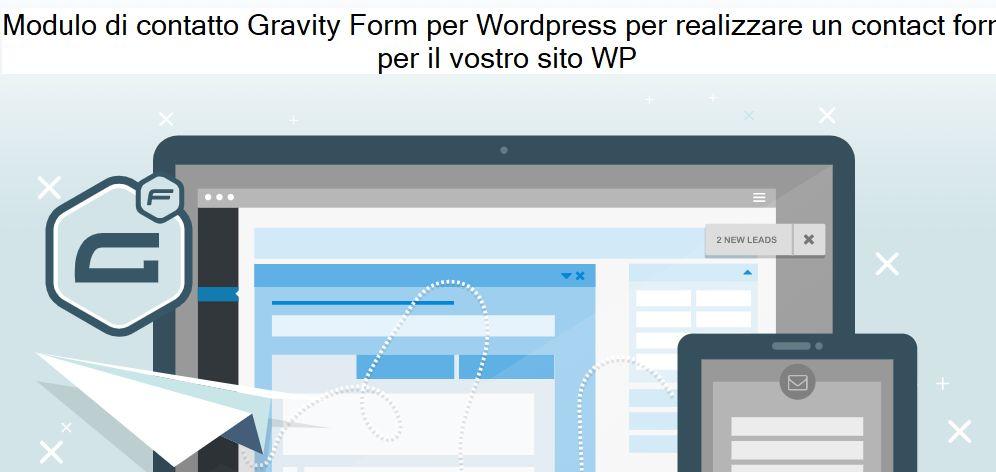 Schermata Modulo di Contatto Gravity Forms per mettere in contatto gli utenti di WordPress per il vostro sito,. Soluzione professionale