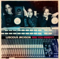 Luscious Jackson - Are You Ready?