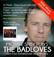 Michael Spiby plays The Badloves, Noise11.com, music news