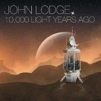 John Lodge 10000 Light Years Ago