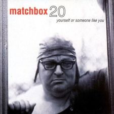 Matchbox Twenty Yourself Or Someone Like You