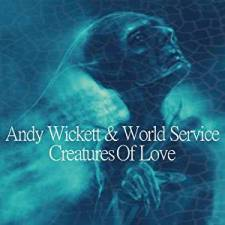 Andy Wickett Creatures of Love