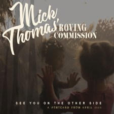 Mick Thomas Roving Commission See You On The Other Side