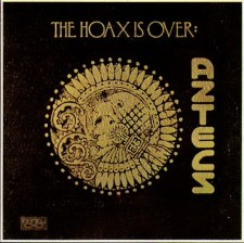 The Aztecs The Hoax Is Over