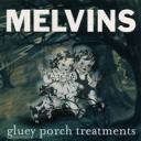 melvins_glueyporchtreatments.jpg