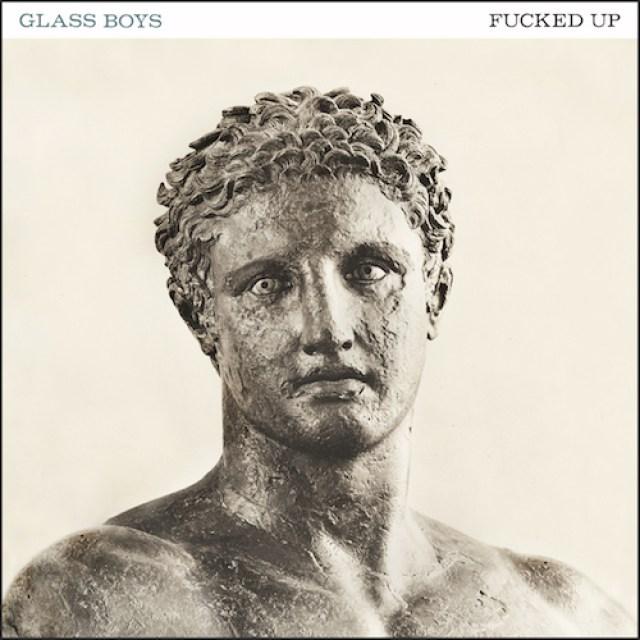 FuckedUp-GlassBoys-CoverArt-copy
