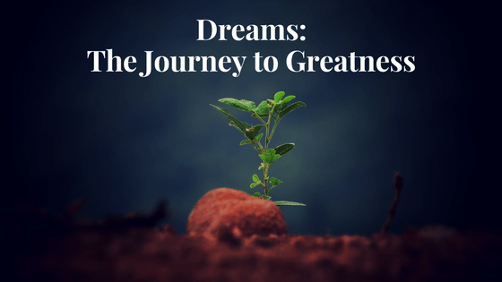 Dreams: The Journey to Greatness