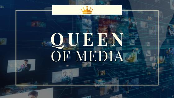 Queen of Media