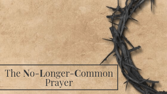 The No-Longer-Common Prayer