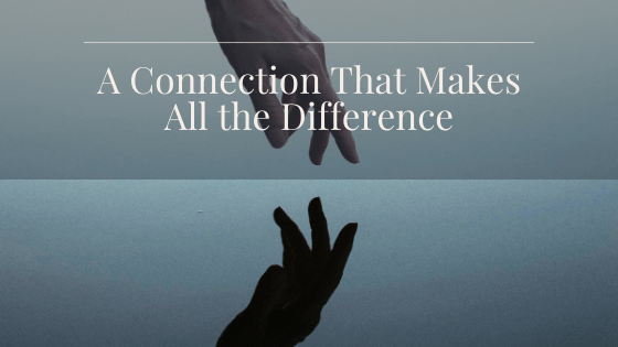 A Connection That Makes All the Difference