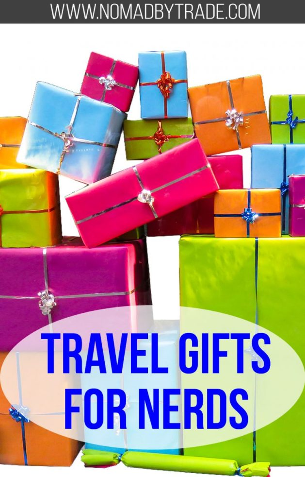 "Pile of gifts with text overlay reading ""Nerdy travel gifts"""