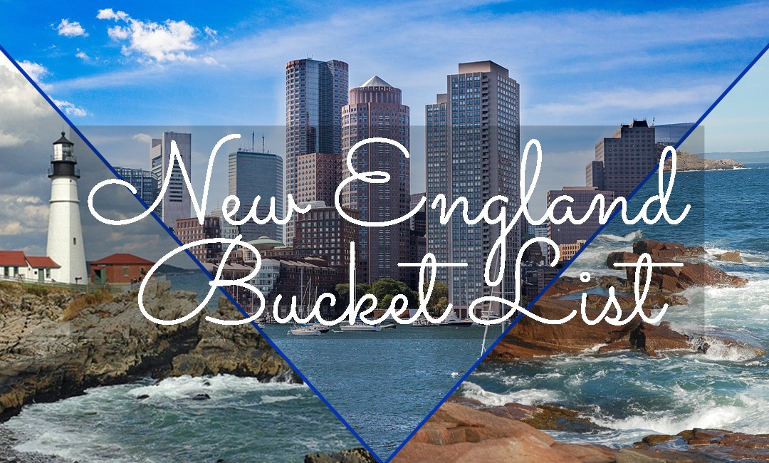 The Ultimate New England Bucket List