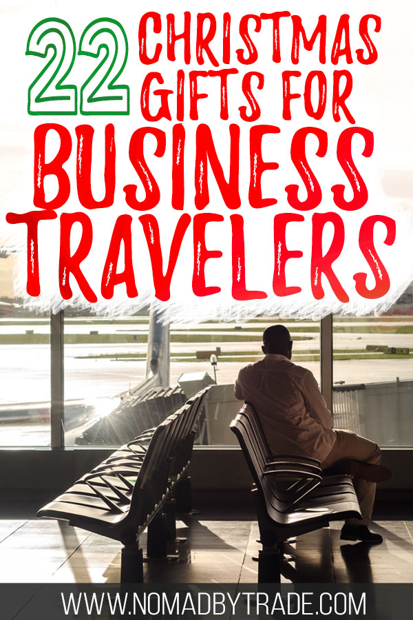 "Business traveler at an airport with text overlay reading ""22 Christmas gifts for Business Travelers"""