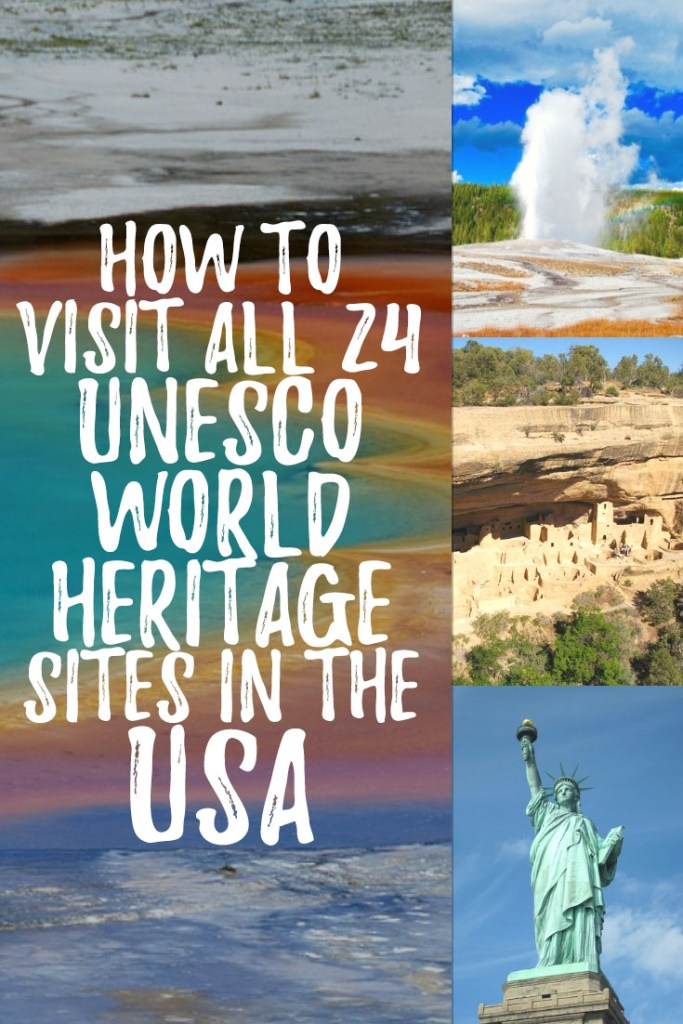 "Photo collage with text overlay reading ""How to visit all 24 UNESCO World Heritage sites in the USA"