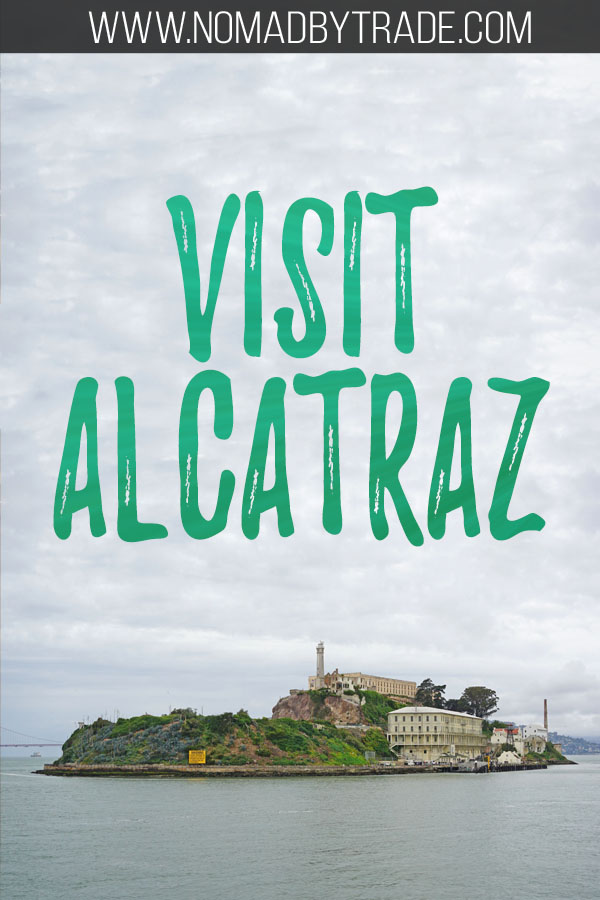 "Photo of Alcatraz Island with text overlay reading ""Visit Alcatraz"""