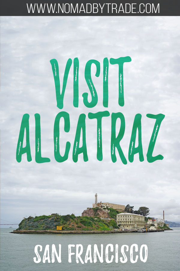 "Photo of Alcatraz Island with text overlay reading ""Visit Alcatraz San Francisco"""