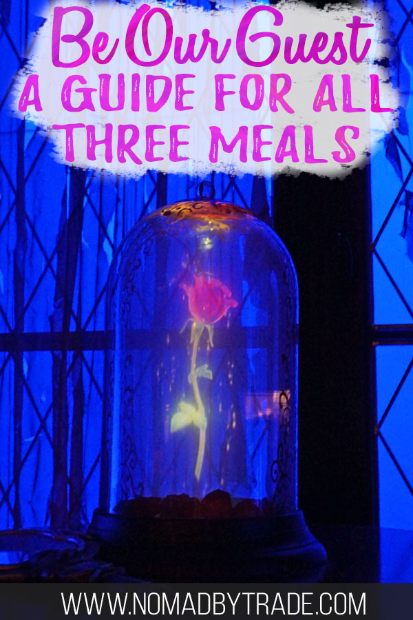 "Enchanted rose at the Be Our Guest restaurant with text overlay reading ""Be Our Guest a guide for all three meals"""