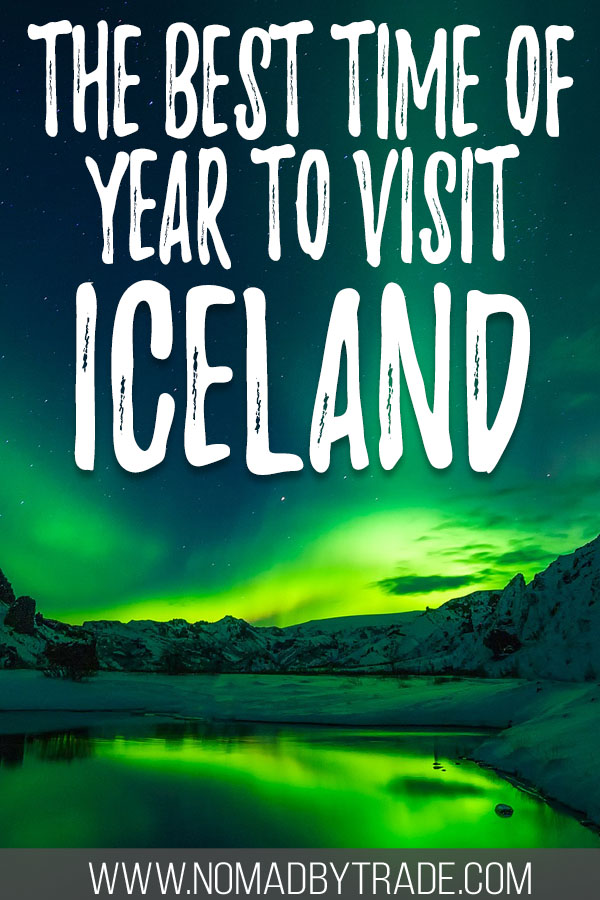 "Photo of the Northern Lights over a lake with text overlay reading ""The best time of year to visit Iceland"""