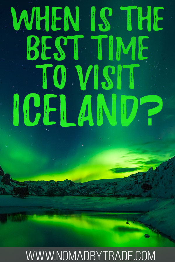"Photo of the Northern Lights over a lake with text overlay reading ""When is the best time to visit Iceland?"""