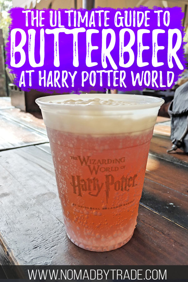 "Cup of butterbeer at Harry Potter World with text overlay reading ""The ultimate guide to butterbeer at Harry Potter World"""