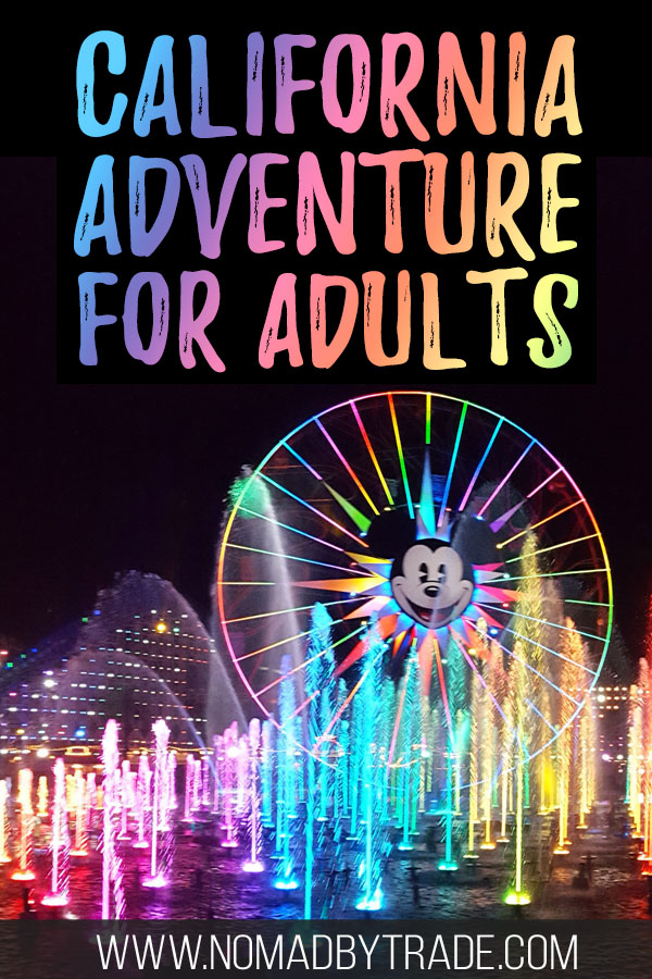 """Colorful fountains at World of Color with text overlay reading """"California Adventure for adults"""""""