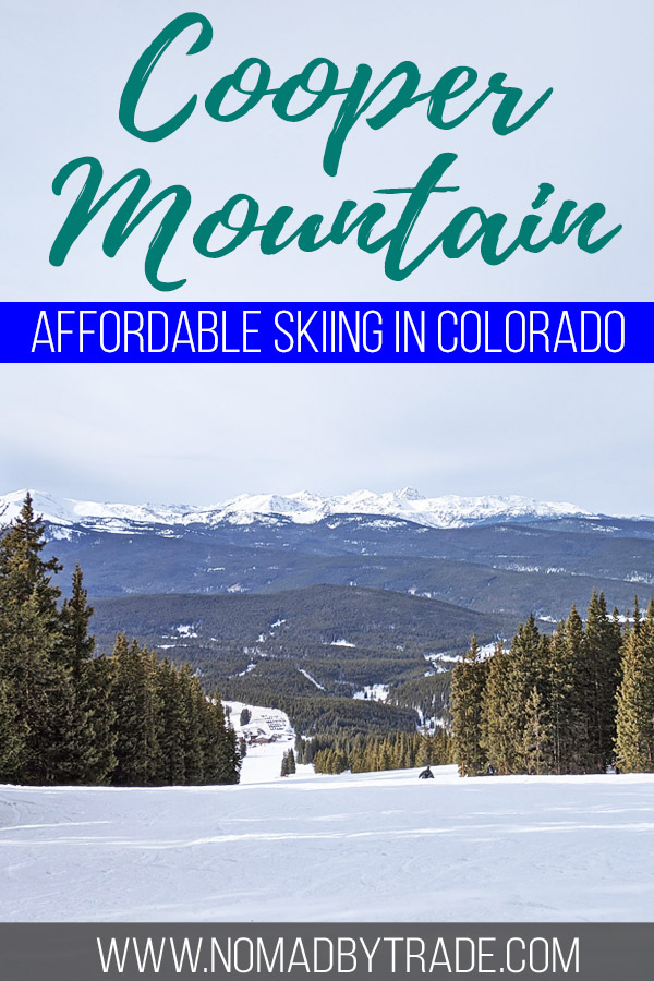 "Photo of a ski run at Cooper Mountain with text overlay reading ""Cooper Mountain - Affordable skiing in Colorado"""