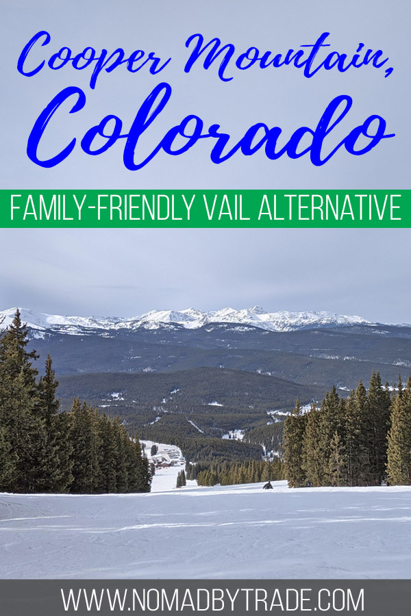 "Photo of a ski run at Cooper Mountain with text overlay reading ""Cooper Mountain, Colorado - family-friendly Vail alternative"
