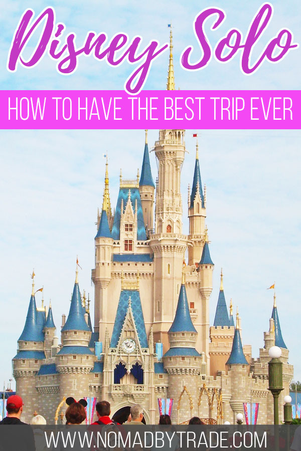 "Cinderella Castle with text overlay reading ""Disney solo - How to have the best trip ever"""