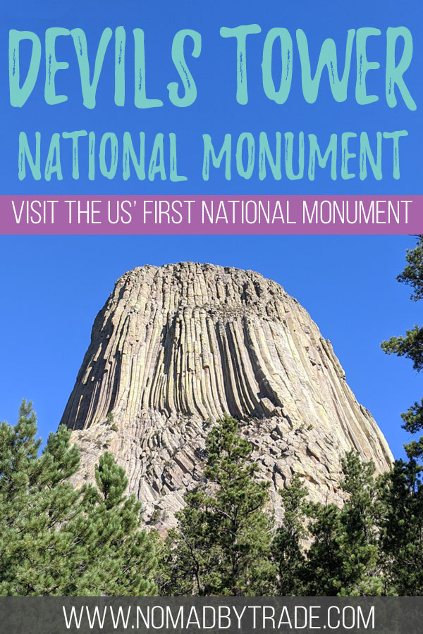 """Photo of Devils Tower with text overlay reading """"Devils Tower National Monument - Visit the US' first National Monument"""""""
