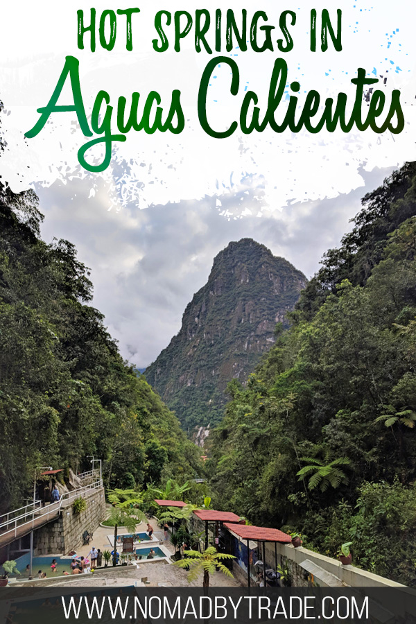 Hot springs in Aguas Calientes with text overlay