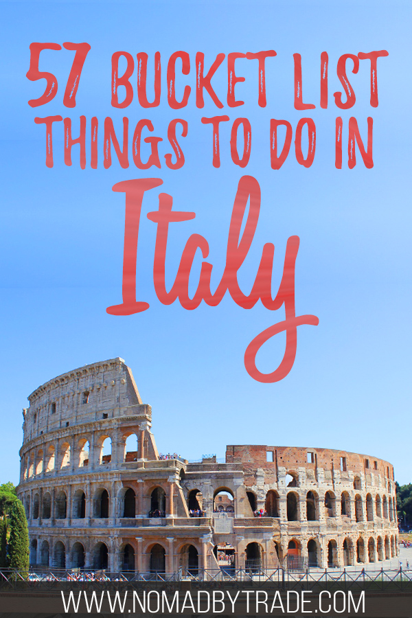 "Photo of the Colosseum with text overlay reading ""57 bucket list things to do n Italy"""