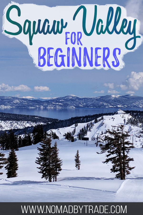 "Snowy Squaw Valley beginner runs with a view of Lake Tahoe with text overlay reading ""Squaw Valley for Beginners"""