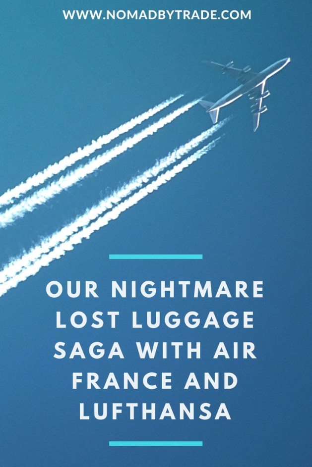 our nightmare lost luggage saga with air france and lufthansa  u2022 nomad by trade