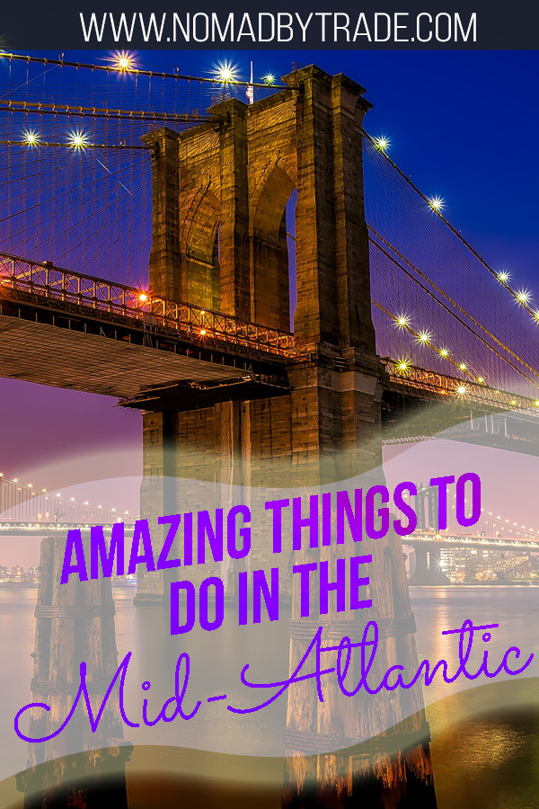 "Photo of the Brooklyn Bridge at dusk with text overlay reading ""Amazing things to do in the Mid Atlantic"""
