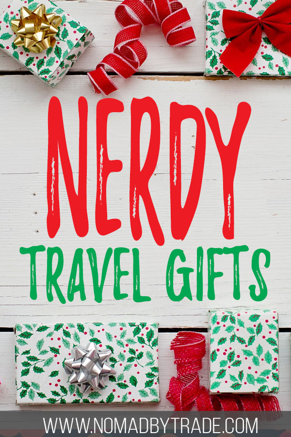 "Wrapped Christmas presents with text overlay reading ""Nerdy travel gifts"""