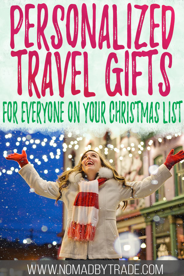 "Woman in winter gear with text overlay reading ""Personalized Travel Gifts for everyone on your Christmas list"""""