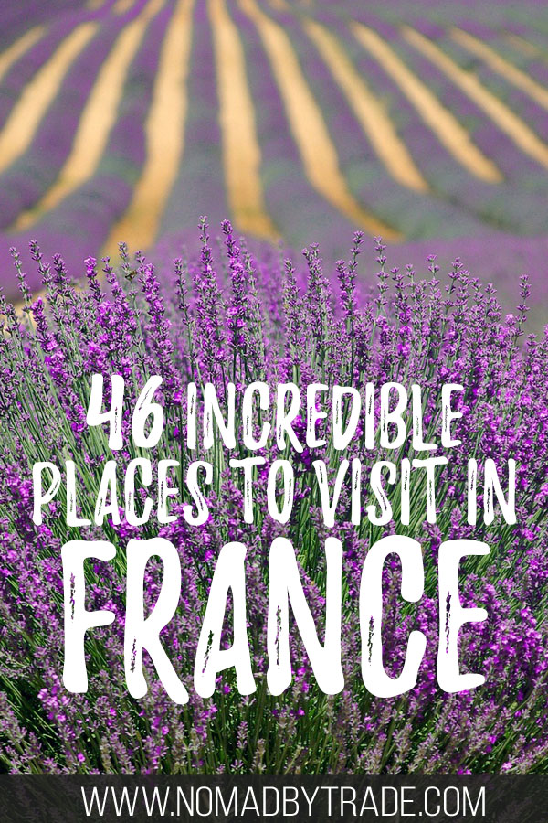 "Rows of lavender in a lavender field in Provence with text overlay reading ""46 incredible places to visit in France"""
