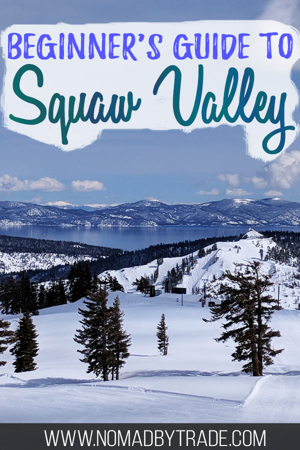 "Snowy beginner runs at Squaw Valley with a view of Lake Tahoe and text overlay reading ""Beginner's guide to Squaw Valley"""