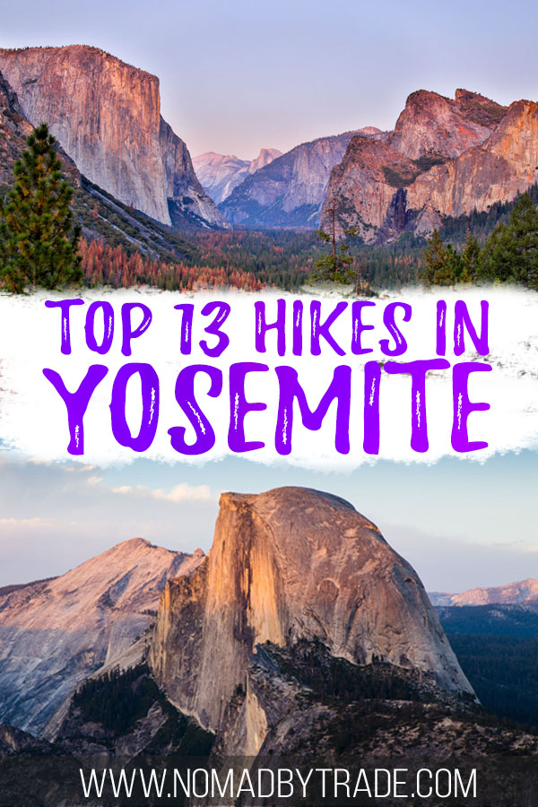 "Photos of Yosemite with text overlay reading ""Top 13 hikes in Yosemite"""