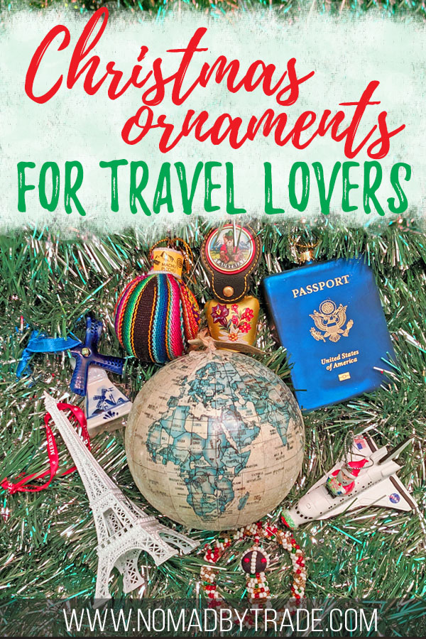 "Collection of travel ornaments with text overlay reading ""Christmas ornaments for travel lovers"""