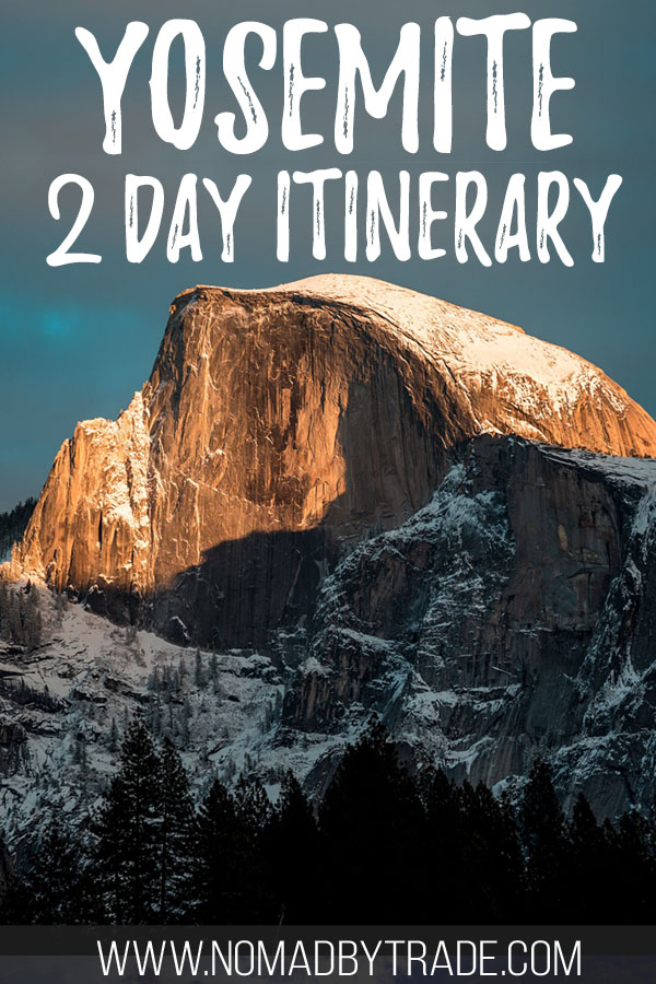 "Photo of Half Dome with text overlay reading ""Yosemite 2 day itinerary"""