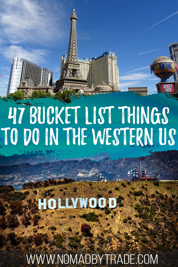 "Photo collage of the Las Vegas Strip and Hollywood sign with text overlay reading ""47 bucket list things to do in the western US"""