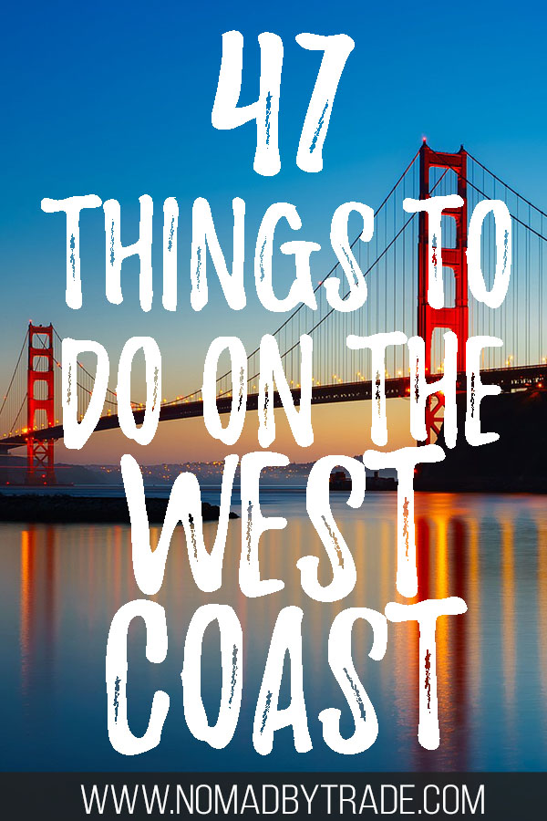 """Golden Gate Bridge at dusk with text overlay reading 47 things to do on the West Coast"""""""