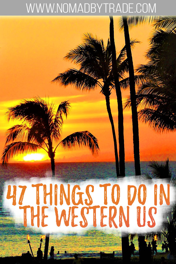 "Orange skies with palm trees silhouetted with text overlay reading ""47 things to do in the western US"""
