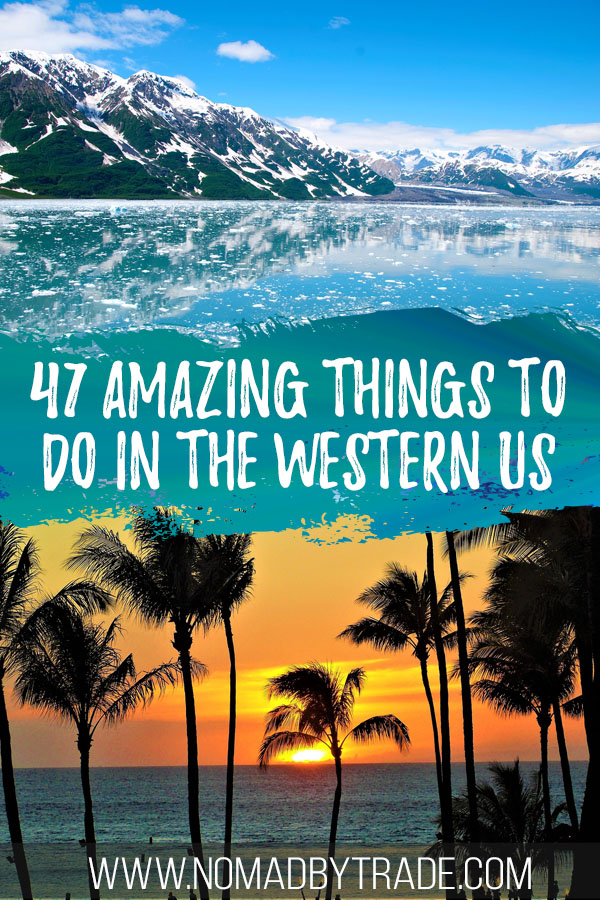 "Photo collage with an Alaskan fjord and Hawaiian sunset with palm trees and text overlay reading ""47 amazing things to do in the western US"""